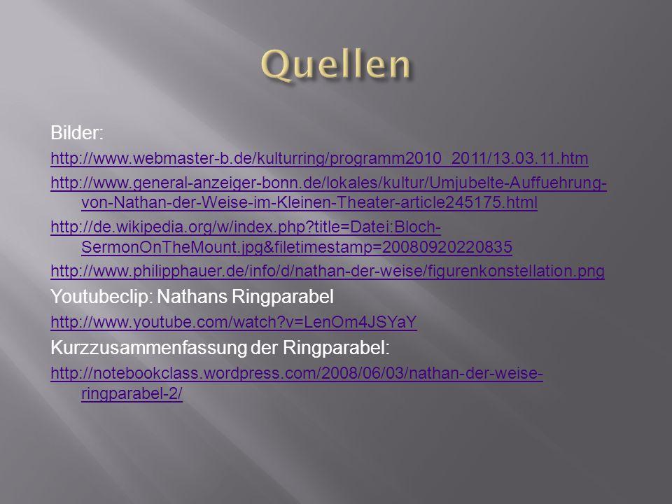Quellen Bilder: Youtubeclip: Nathans Ringparabel