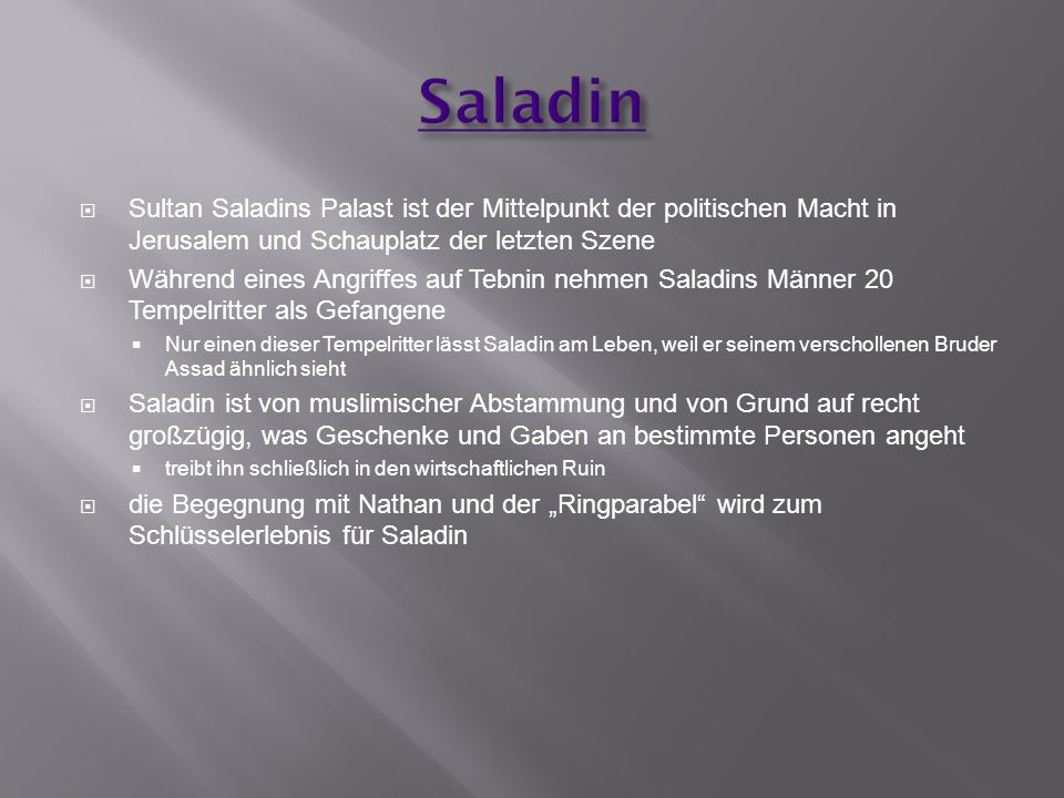 Saladin Sultan Saladins Palast ist der Mittelpunkt der politischen Macht in Jerusalem und Schauplatz der letzten Szene.