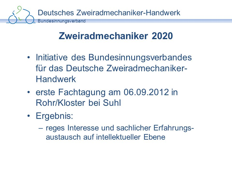 Zweiradmechaniker 2020 Initiative des Bundesinnungsverbandes für das Deutsche Zweiradmechaniker-Handwerk.