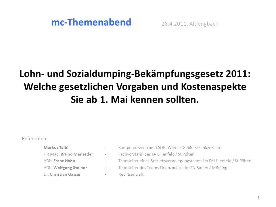 mc-Themenabend 28.4.2011, Altlengbach Lohn- und Sozialdumping-Bekämpfungsgesetz 2011: Welche gesetzlichen Vorgaben und Kostenaspekte Sie ab 1. Mai kennen sollten.