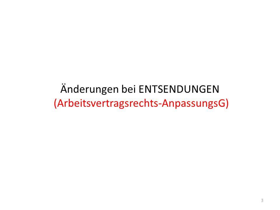 Änderungen bei ENTSENDUNGEN (Arbeitsvertragsrechts-AnpassungsG)
