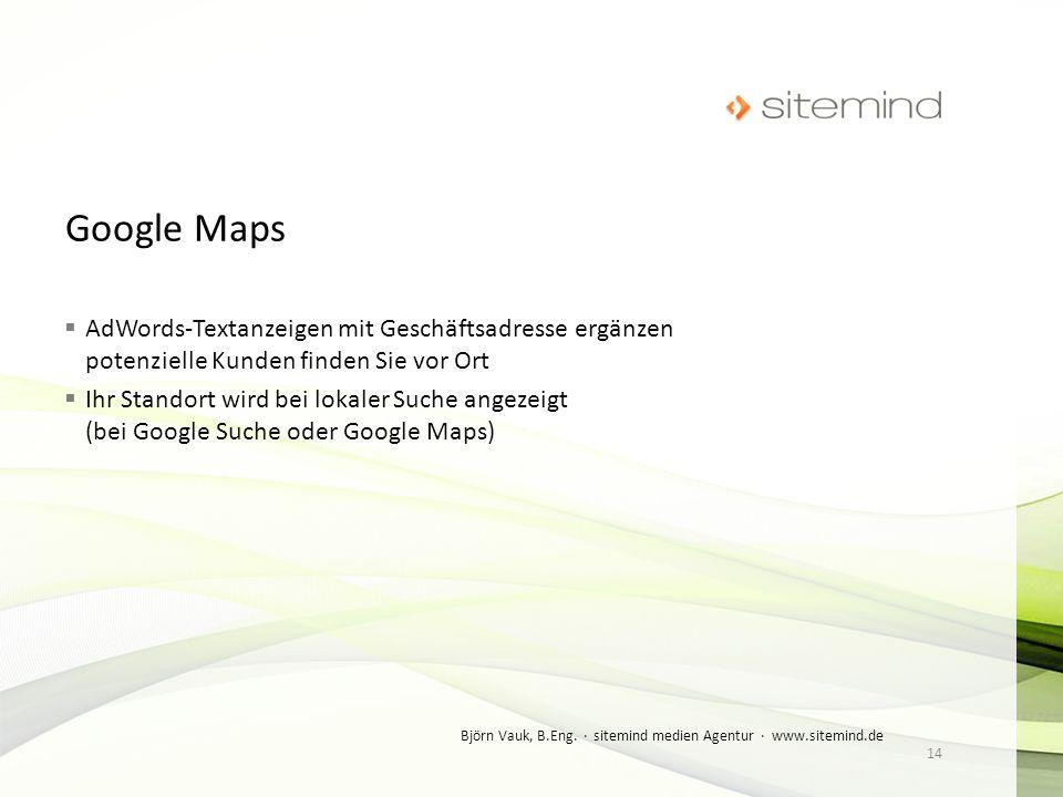Google Maps AdWords-Textanzeigen mit Geschäftsadresse ergänzen potenzielle Kunden finden Sie vor Ort.