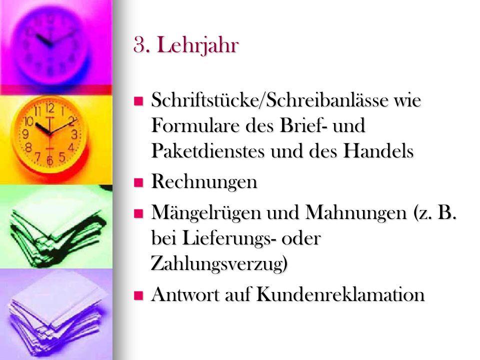 3. Lehrjahr Schriftstücke/Schreibanlässe wie Formulare des Brief- und Paketdienstes und des Handels.