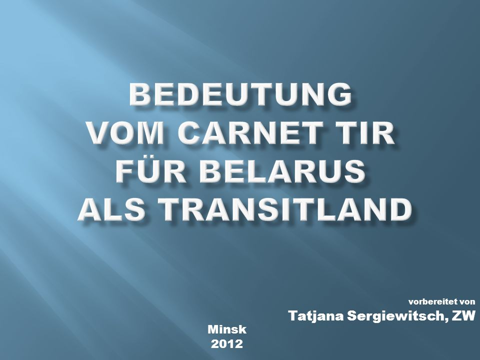 Bedeutung vom Carnet tir für belarus als transitland