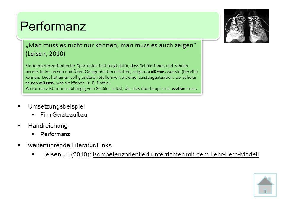 """Performanz """"Man muss es nicht nur können, man muss es auch zeigen (Leisen, 2010)"""