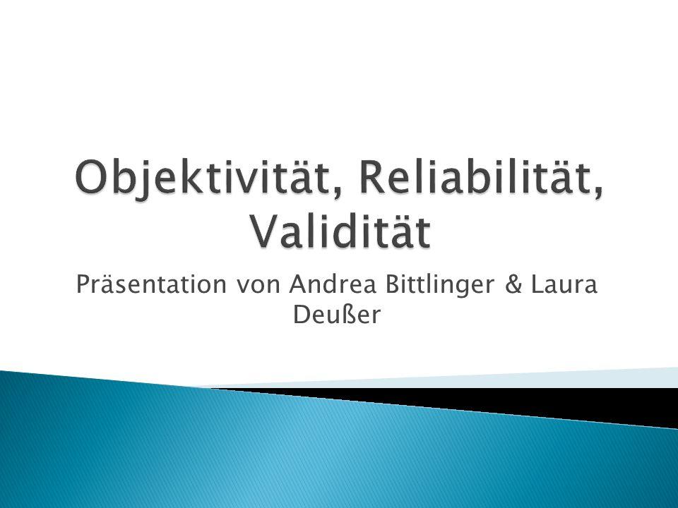 Objektivität, Reliabilität, Validität