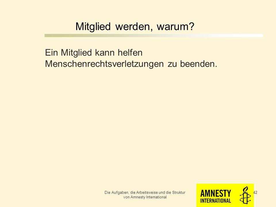 Mitglied werden, warum Ein Mitglied kann helfen Menschenrechtsverletzungen zu beenden.
