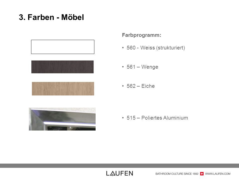 3. Farben - Möbel Farbprogramm: 560 - Weiss (strukturiert) 561 – Wenge