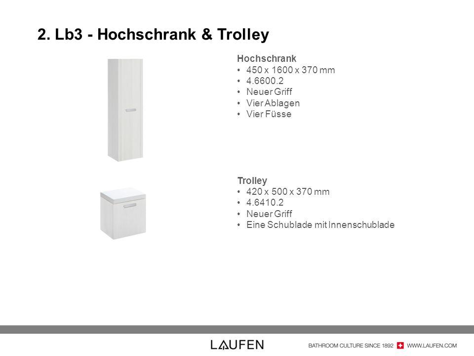 2. Lb3 - Hochschrank & Trolley