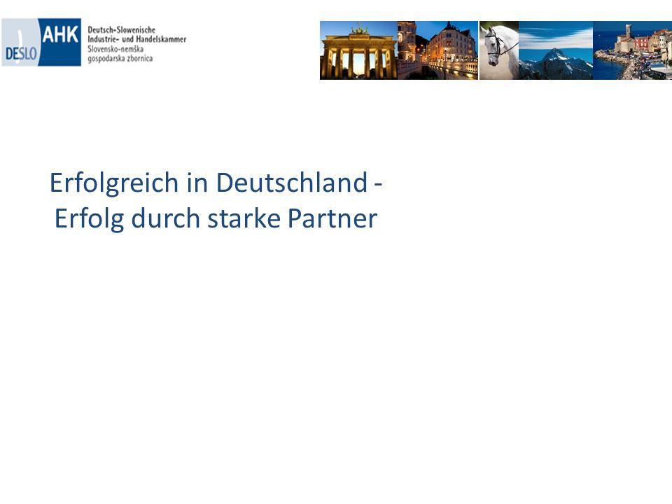 Erfolgreich in Deutschland - Erfolg durch starke Partner