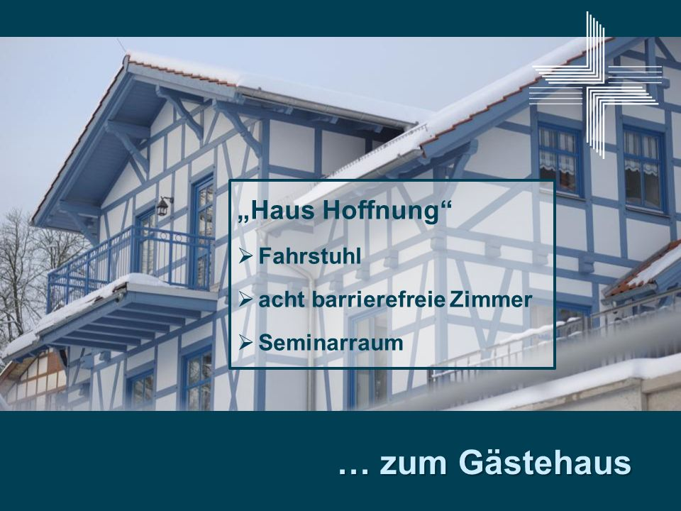 """… zum Gästehaus """"Haus Hoffnung Fahrstuhl acht barrierefreie Zimmer"""