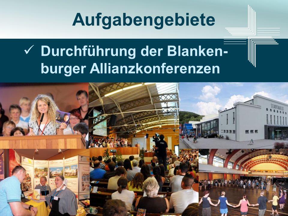 Aufgabengebiete Durchführung der Blanken- burger Allianzkonferenzen