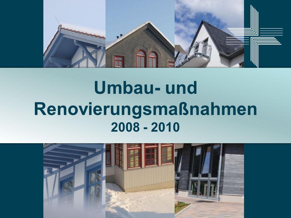 Umbau- und Renovierungsmaßnahmen 2008 - 2010