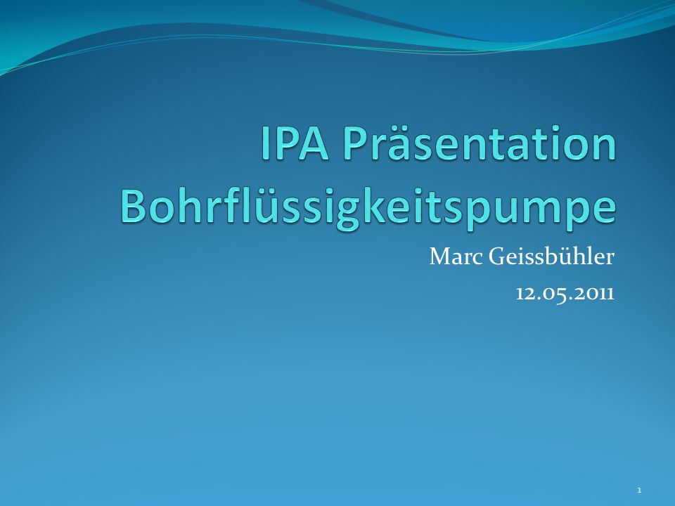 IPA Präsentation Bohrflüssigkeitspumpe