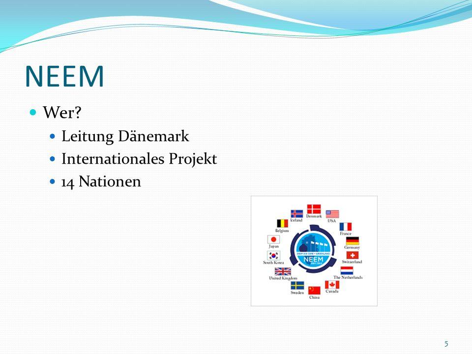 NEEM Wer Leitung Dänemark Internationales Projekt 14 Nationen