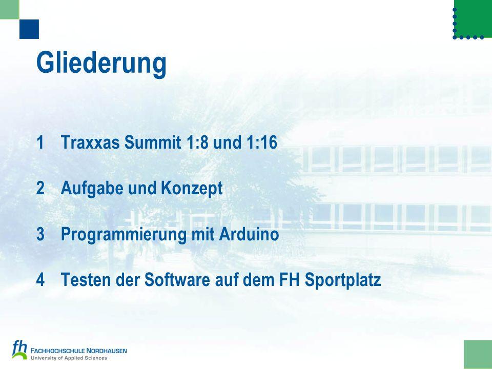 Gliederung 1 Traxxas Summit 1:8 und 1:16 Aufgabe und Konzept