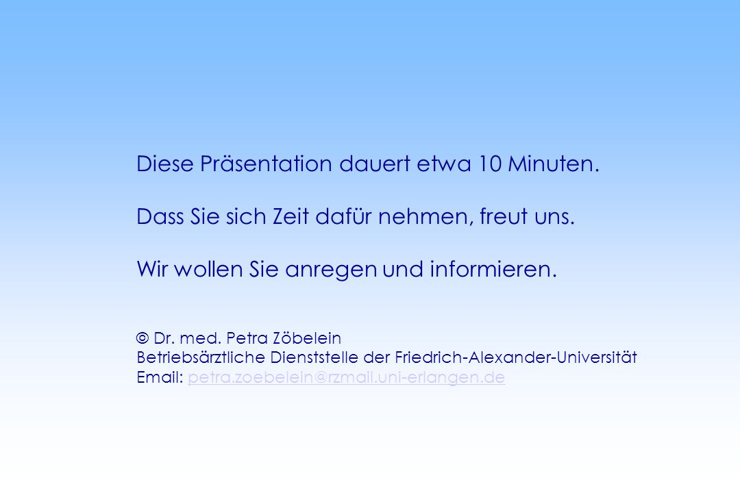 Diese Präsentation dauert etwa 10 Minuten.
