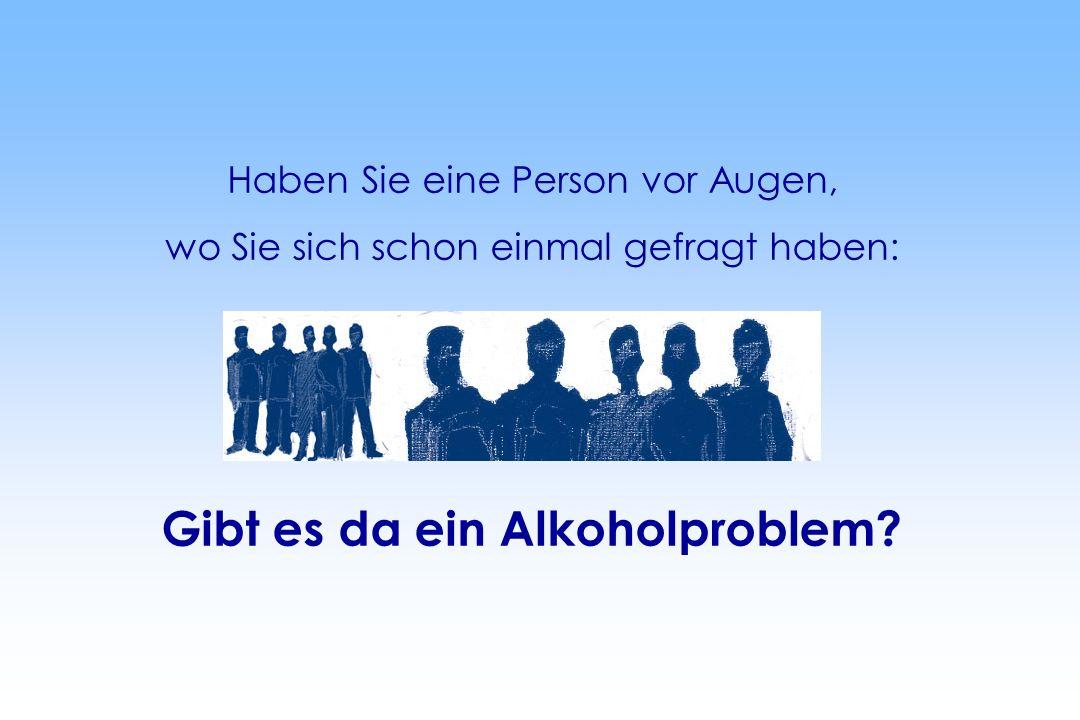Gibt es da ein Alkoholproblem