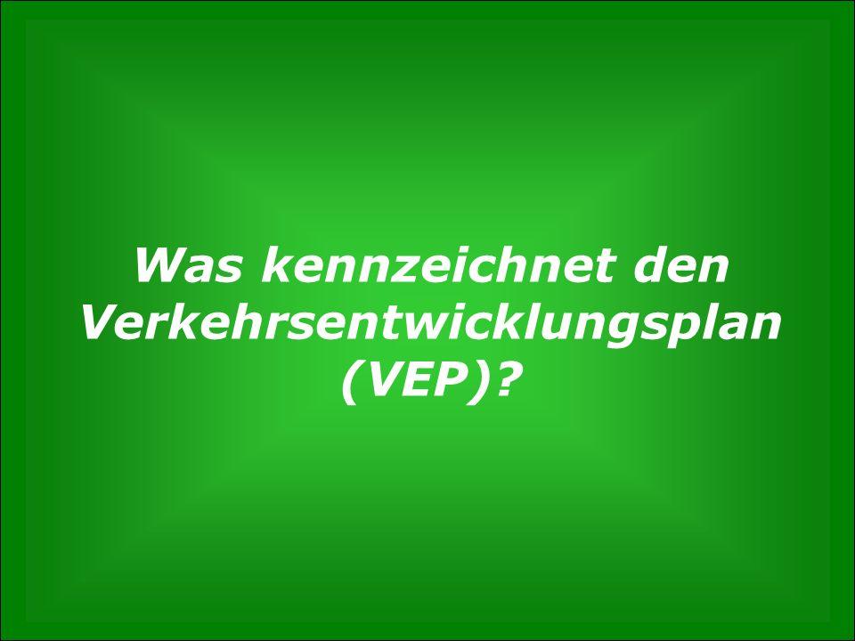 Was kennzeichnet den Verkehrsentwicklungsplan (VEP)