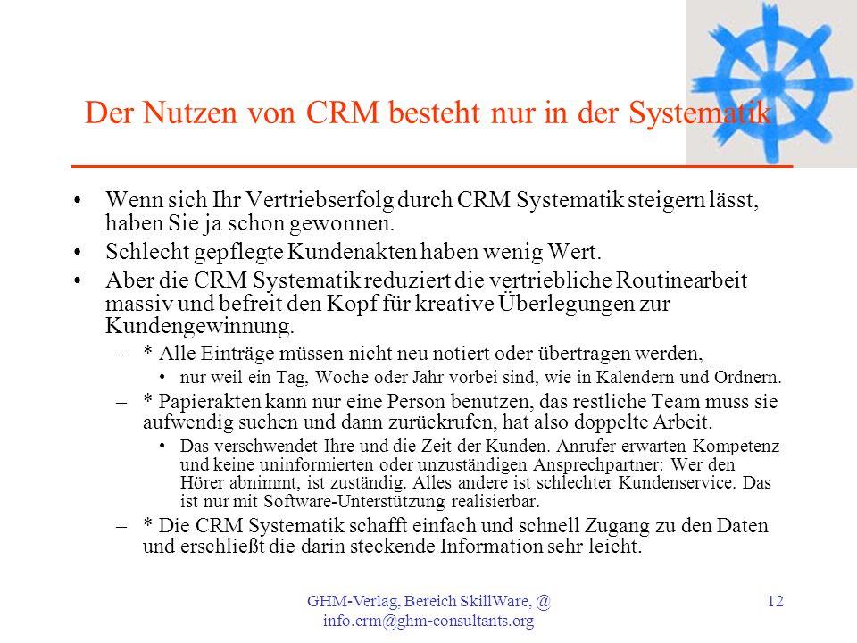 Der Nutzen von CRM besteht nur in der Systematik