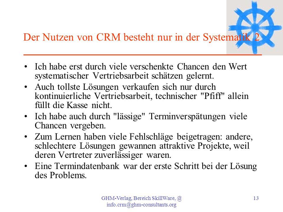 Der Nutzen von CRM besteht nur in der Systematik 2