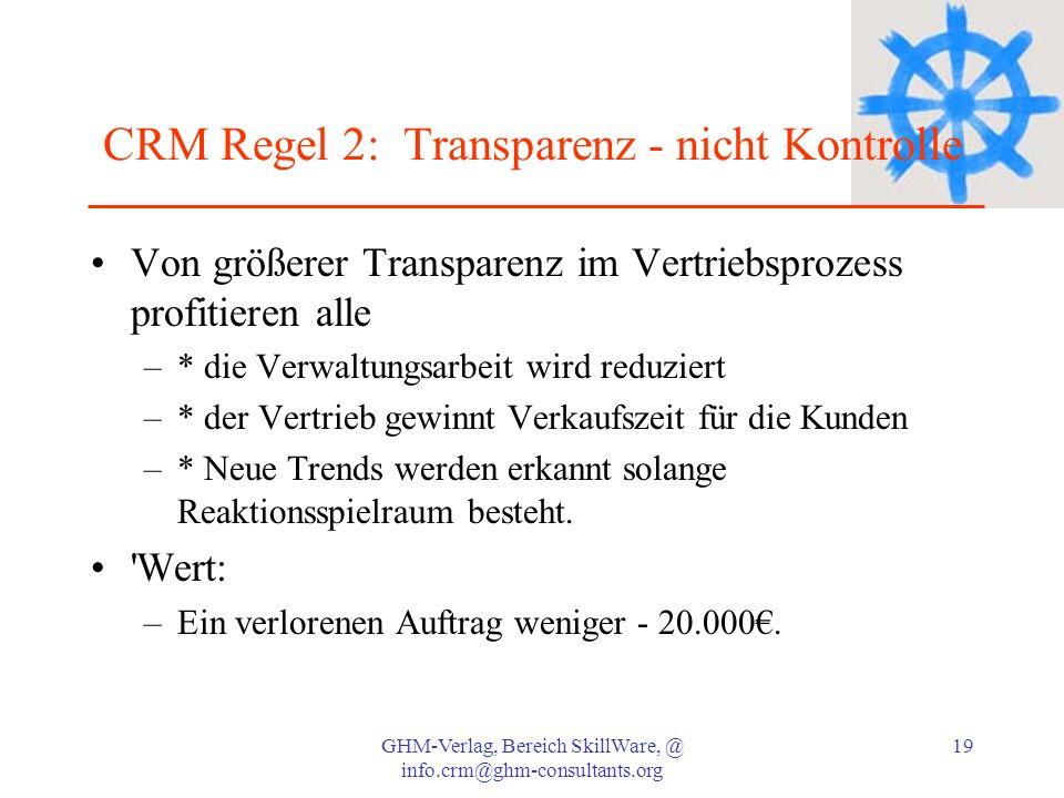 CRM Regel 2: Transparenz - nicht Kontrolle