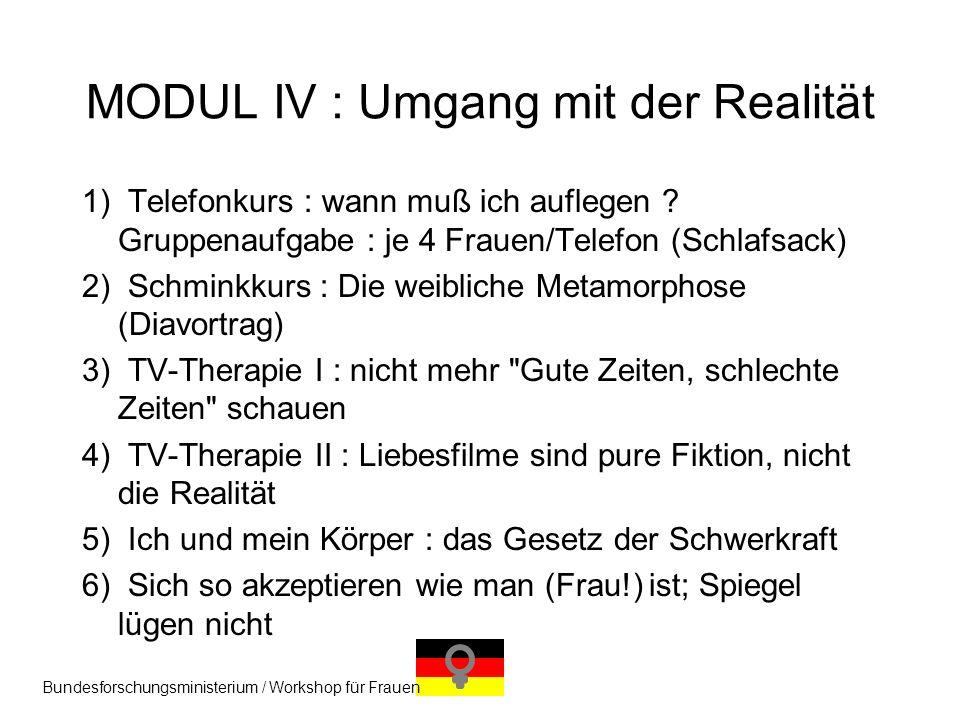 MODUL IV : Umgang mit der Realität