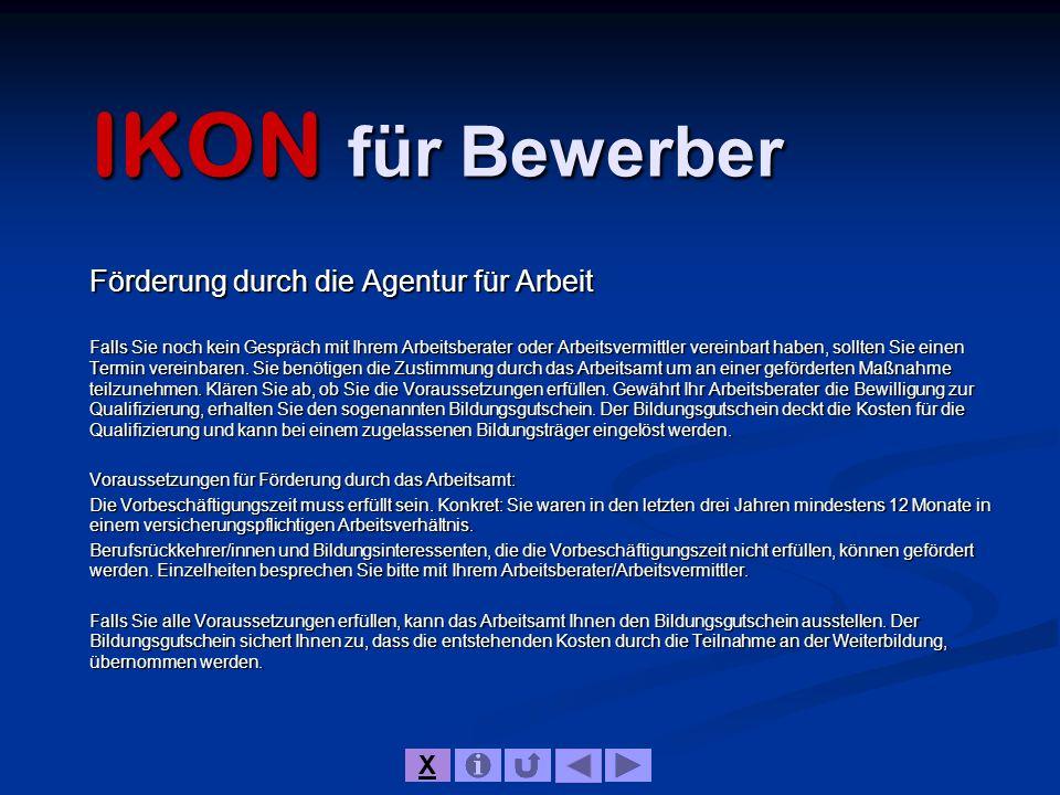 IKON für Bewerber Förderung durch die Agentur für Arbeit X