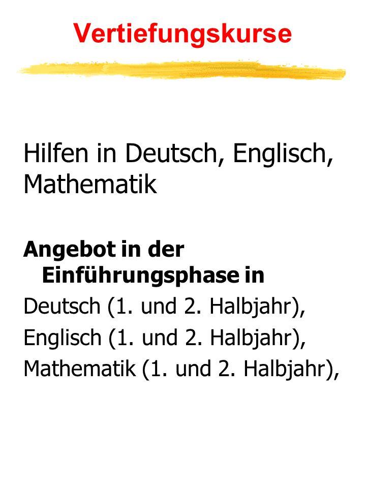 Vertiefungskurse Hilfen in Deutsch, Englisch, Mathematik