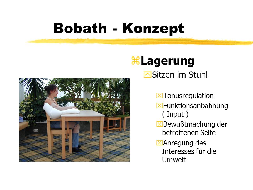 Bobath - Konzept Lagerung Sitzen im Stuhl Tonusregulation