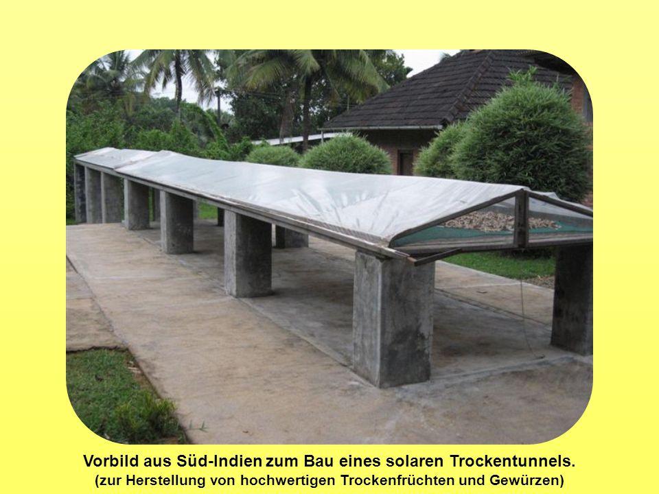 Vorbild aus Süd-Indien zum Bau eines solaren Trockentunnels