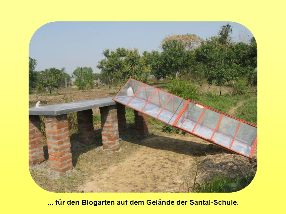 ... für den Biogarten auf dem Gelände der Santal-Schule.