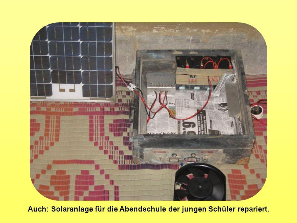 Auch: Solaranlage für die Abendschule der jungen Schüler repariert.