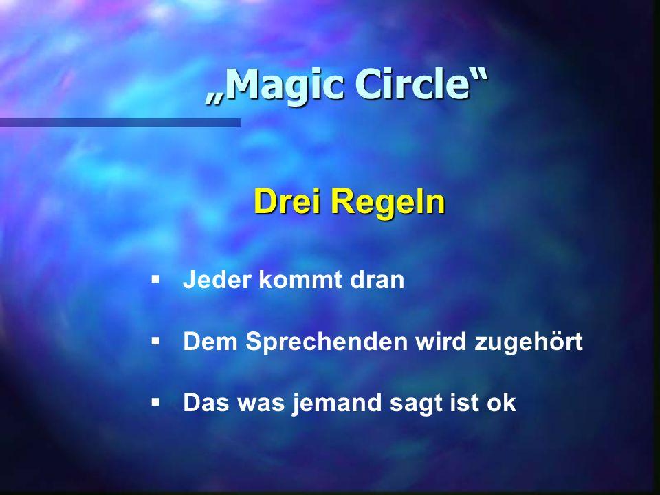 """Magic Circle Drei Regeln Jeder kommt dran"