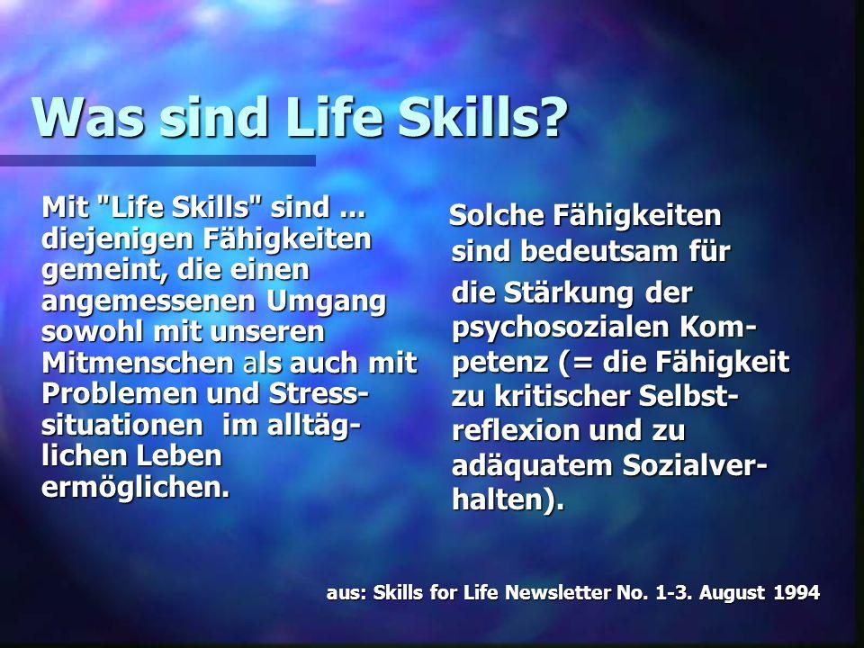 Was sind Life Skills Solche Fähigkeiten sind bedeutsam für