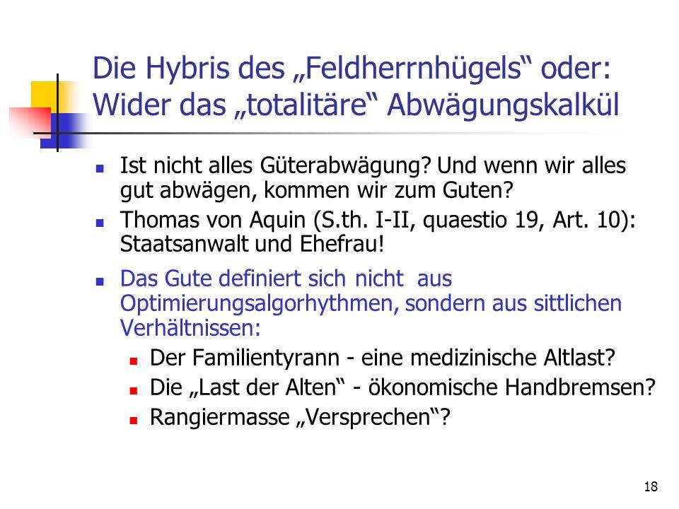 """Die Hybris des """"Feldherrnhügels oder: Wider das """"totalitäre Abwägungskalkül"""
