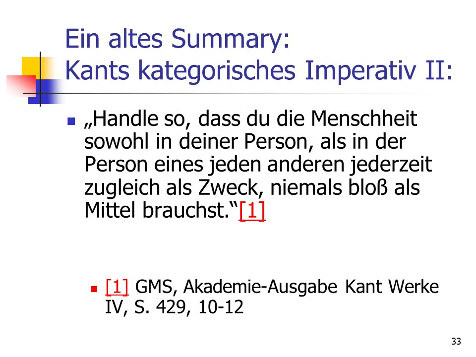 Ein altes Summary: Kants kategorisches Imperativ II: