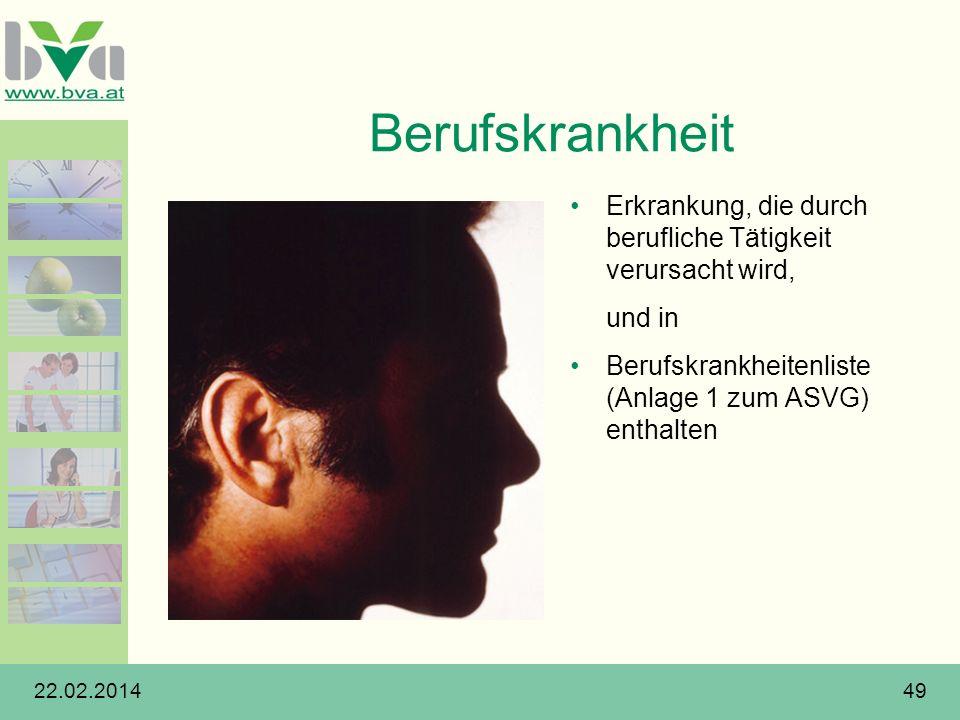 Berufskrankheit Erkrankung, die durch berufliche Tätigkeit verursacht wird, und in. Berufskrankheitenliste (Anlage 1 zum ASVG) enthalten.