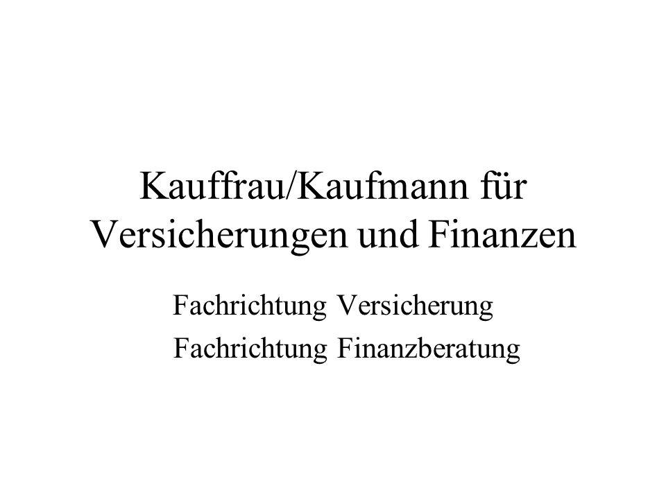 Kauffrau/Kaufmann für Versicherungen und Finanzen