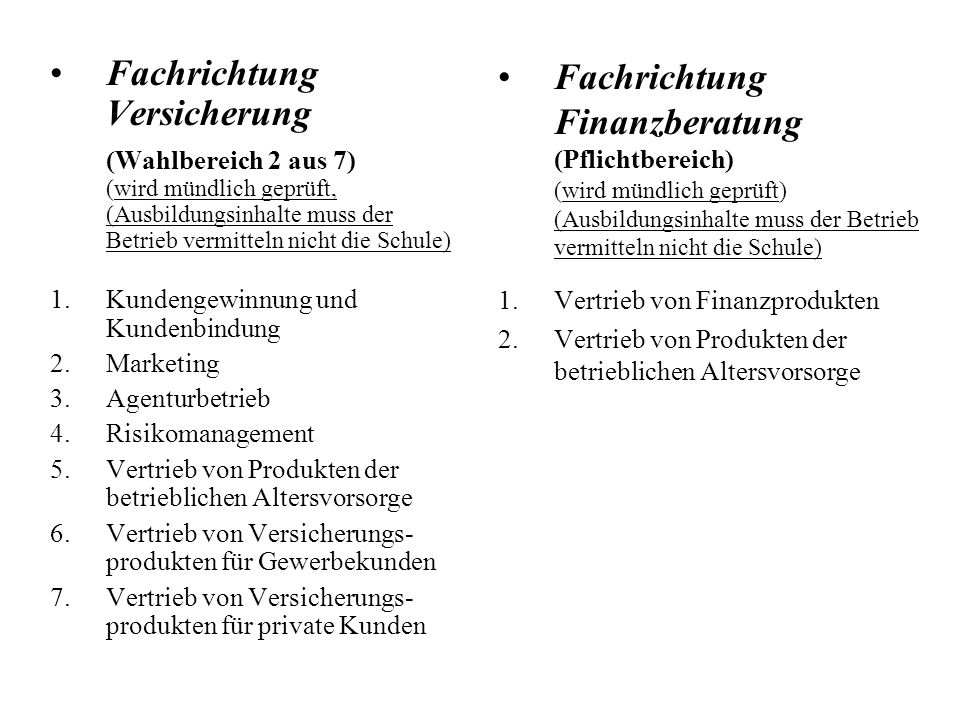 Fachrichtung Versicherung (Wahlbereich 2 aus 7) (wird mündlich geprüft, (Ausbildungsinhalte muss der Betrieb vermitteln nicht die Schule)