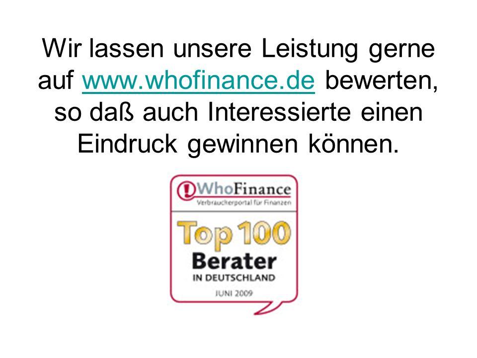Wir lassen unsere Leistung gerne auf www. whofinance