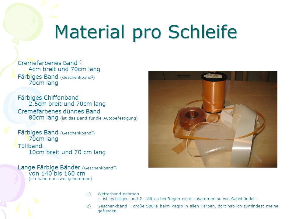 Material pro Schleife Cremefarbenes Band1) 4cm breit und 70cm lang