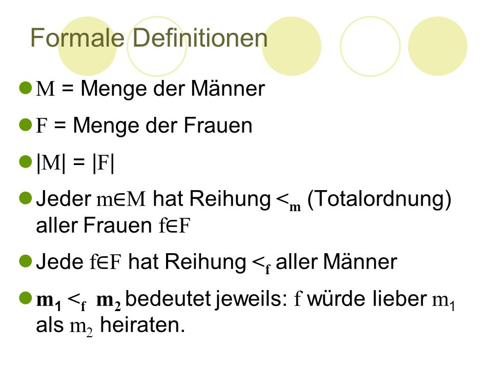 Formale Definitionen M = Menge der Männer F = Menge der Frauen