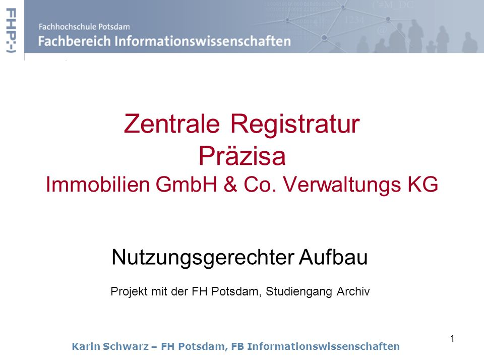 Zentrale Registratur Präzisa Immobilien GmbH & Co. Verwaltungs KG