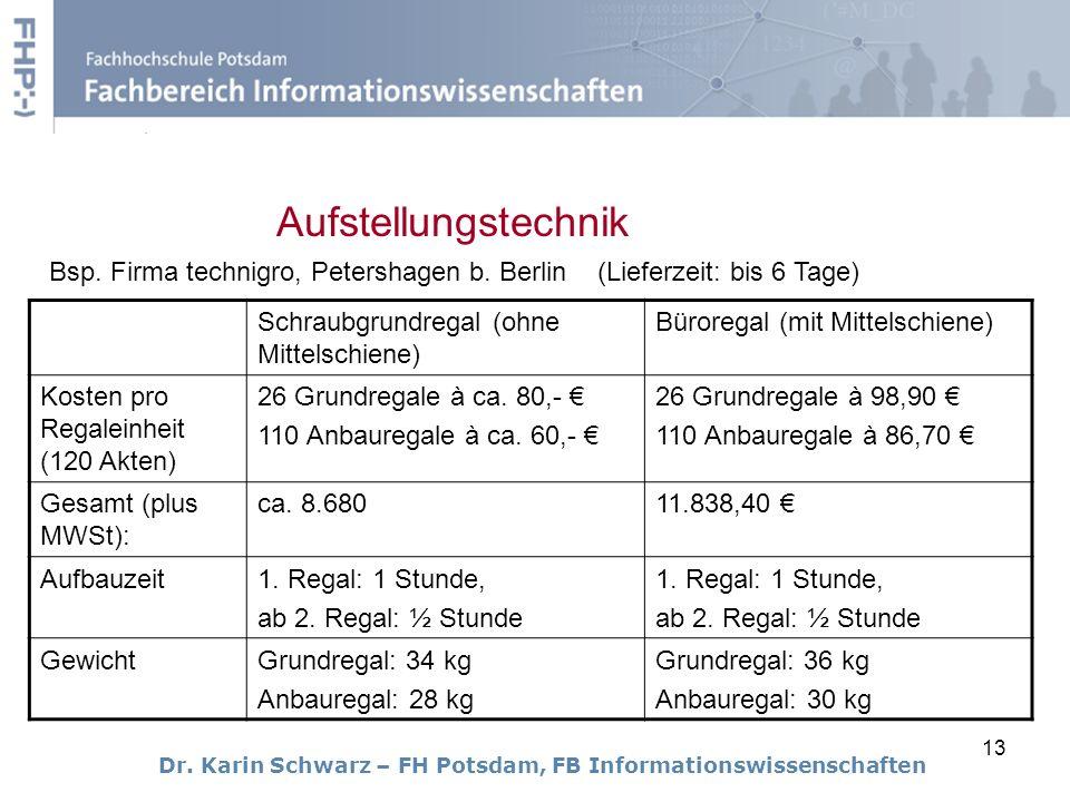 Aufstellungstechnik Bsp. Firma technigro, Petershagen b. Berlin (Lieferzeit: bis 6 Tage) Schraubgrundregal (ohne Mittelschiene)