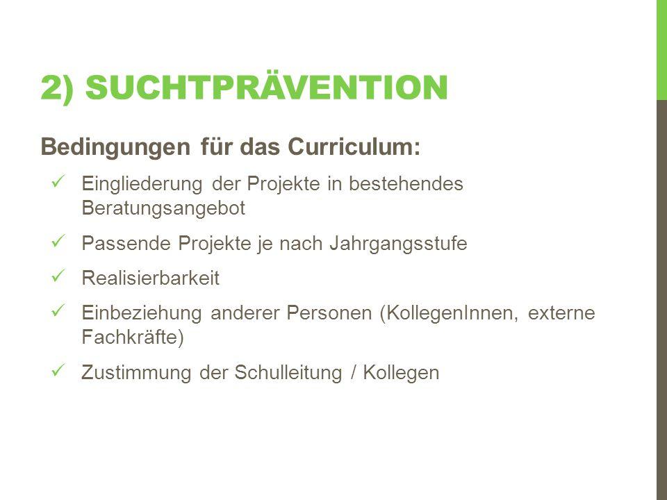 2) Suchtprävention Bedingungen für das Curriculum: