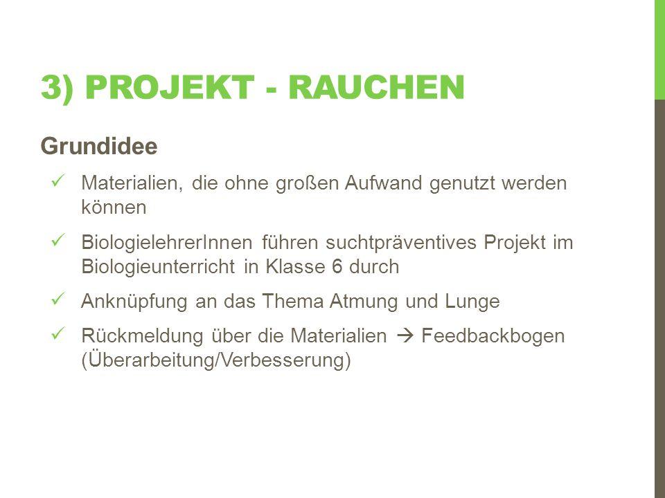 3) Projekt - rauchen Grundidee