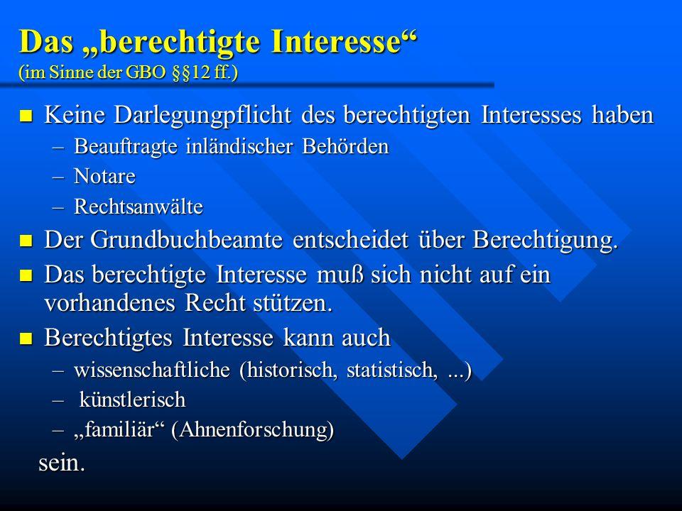 """Das """"berechtigte Interesse (im Sinne der GBO §§12 ff.)"""