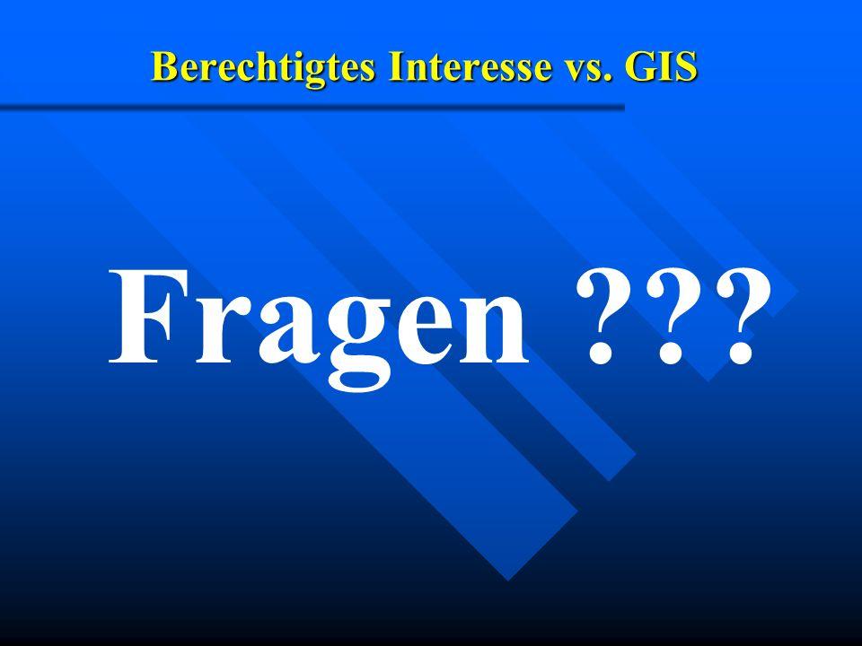Berechtigtes Interesse vs. GIS