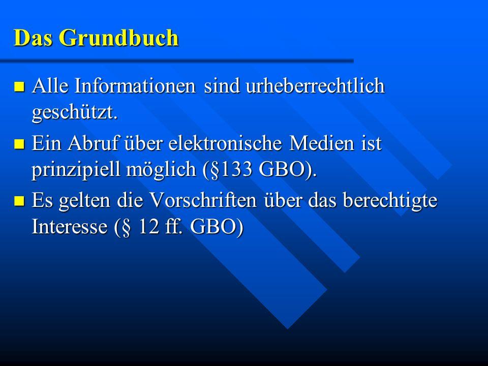 Das Grundbuch Alle Informationen sind urheberrechtlich geschützt.